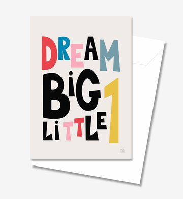 Dream Big Little 1 - Greeting Card A5