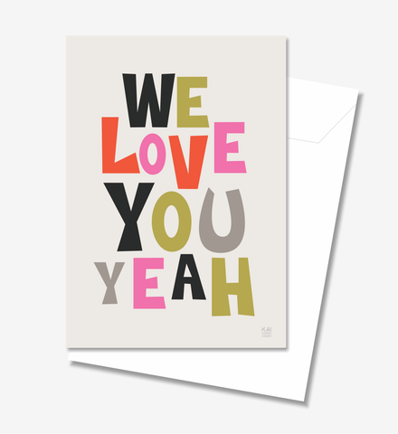 We Love You  - Greeting Card A5