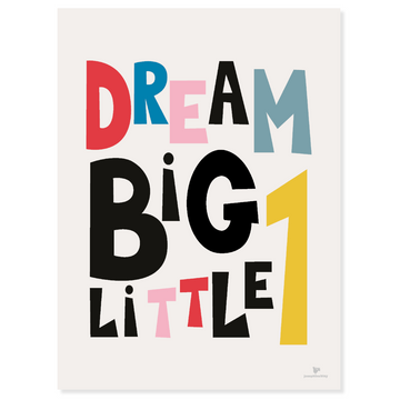 Dream BIG little one -  Poster