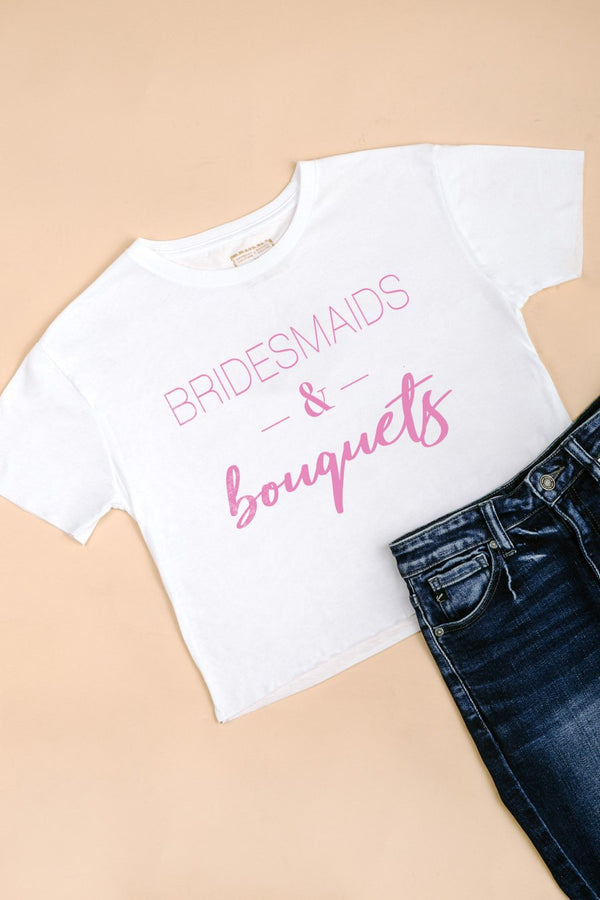 "The ""Bridesmaids And Bouquets"" Crop Top"