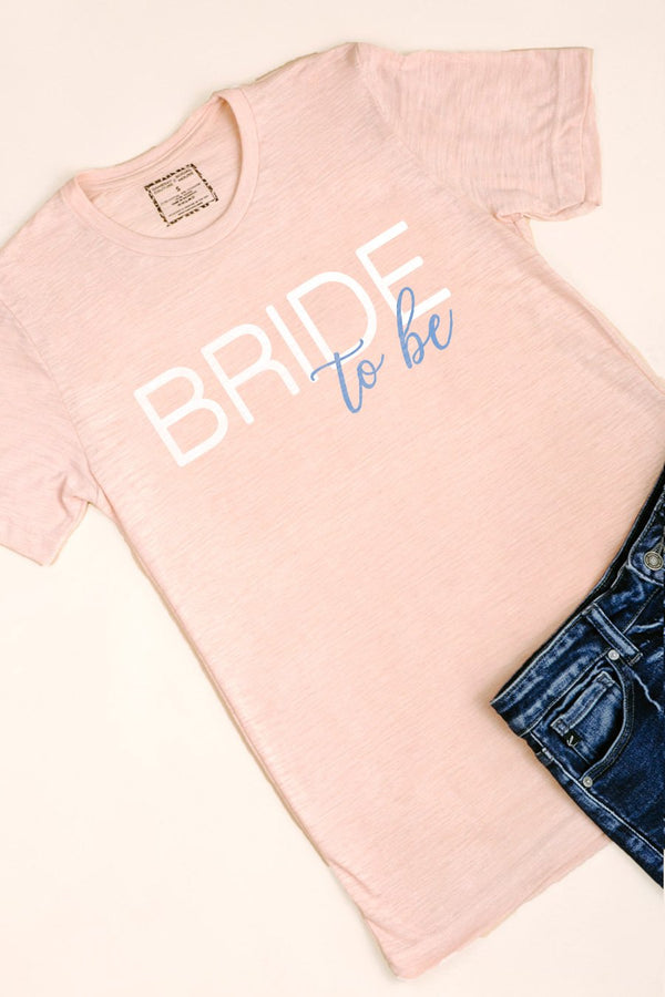 "The ""Bride To Be"" Tee"