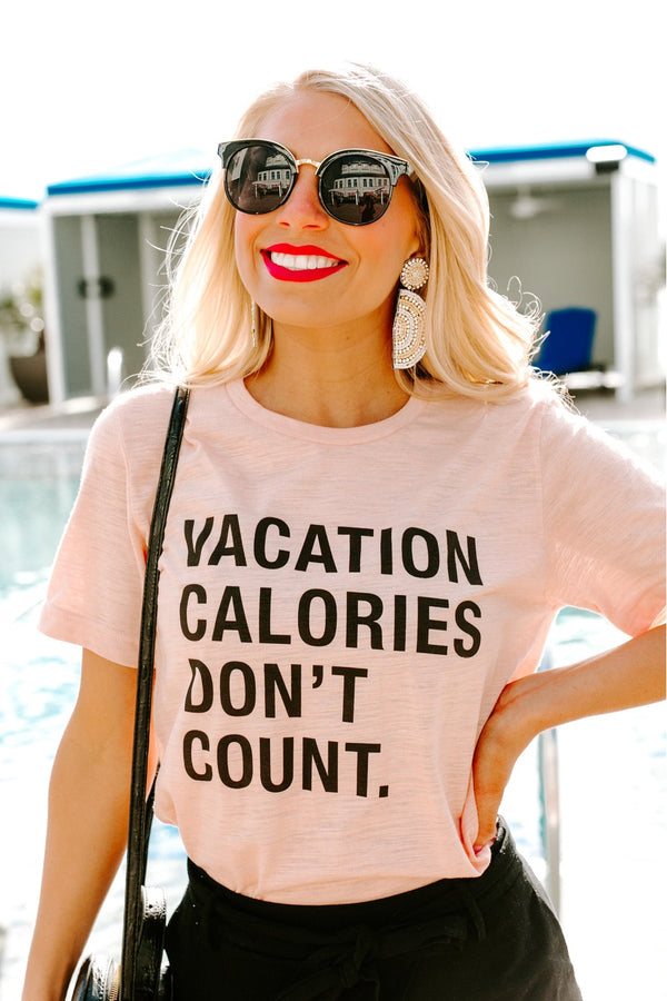 "The ""Vacation Calories"" Tee"