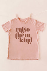 "The ""Raise Them Kind"" Tee For Mom - Shop The Soho"