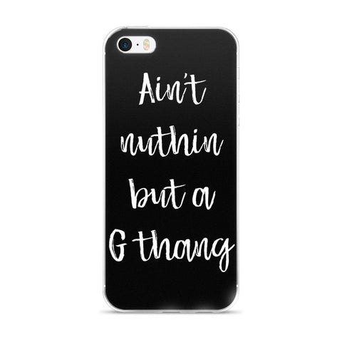 G Thang Phone Case (iPhone 5 - 6s Plus)