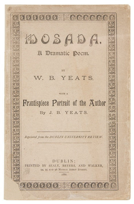 W B Yeats first poem first edition Mosada