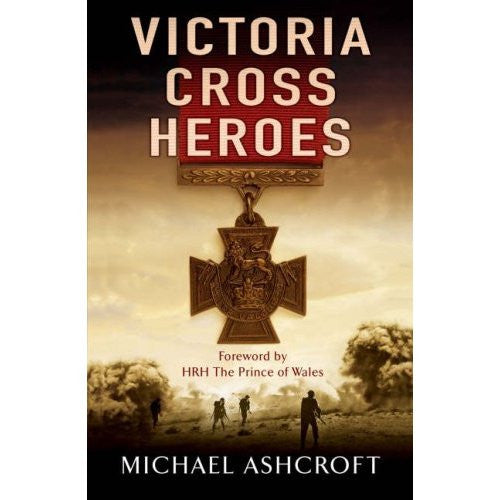 Victoria Cross Heroes VC Michael Aschroft