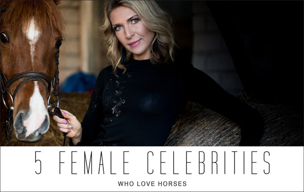 5 Female Celebrities Who Love Horses