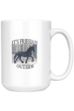 White Smoke It's Friesian Outside Mug