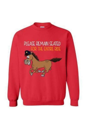 Please Remain Seated For The Entire Ride - Long Sleeve-Long Sleeve-Teescape-Sweatshirt-Red-S-Three Wild Horses