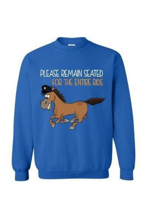 Please Remain Seated For The Entire Ride - Long Sleeve-Long Sleeve-Teescape-Sweatshirt-Royal Blue-S-Three Wild Horses