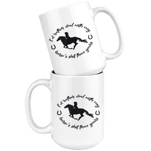 White Smoke Deal With My Horse Mug