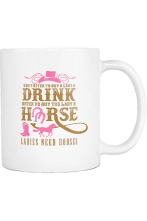 Ladies Need Horses, Not Drinks - Mug-Drinkware-teelaunch-COFFEE MUG 11 OZ-Three Wild Horses