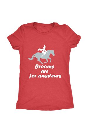 Brooms Are For Amateurs - Tops-Tops-teelaunch-Ladies Triblend-Red-S-Three Wild Horses
