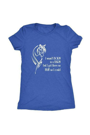 I Wasn't Born in a Barn - Tops-Tops-teelaunch-Ladies Triblend-Royal Blue-S-Three Wild Horses