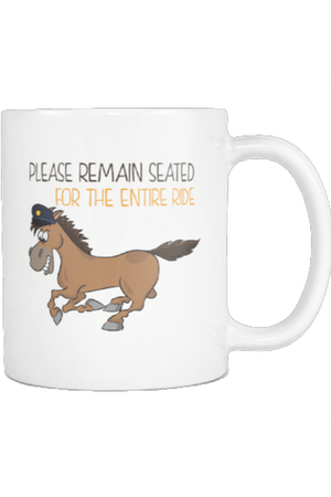 Please Remain Seated for the Entire Ride - Mug-Drinkware-teelaunch-COFFEE MUG 11 OZ-Three Wild Horses
