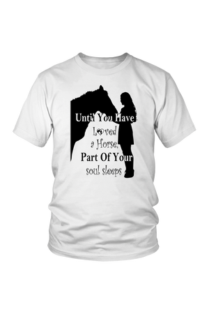 Lavender Until You've Loved a Horse Part of Your Soul Sleeps T-Shirt in White