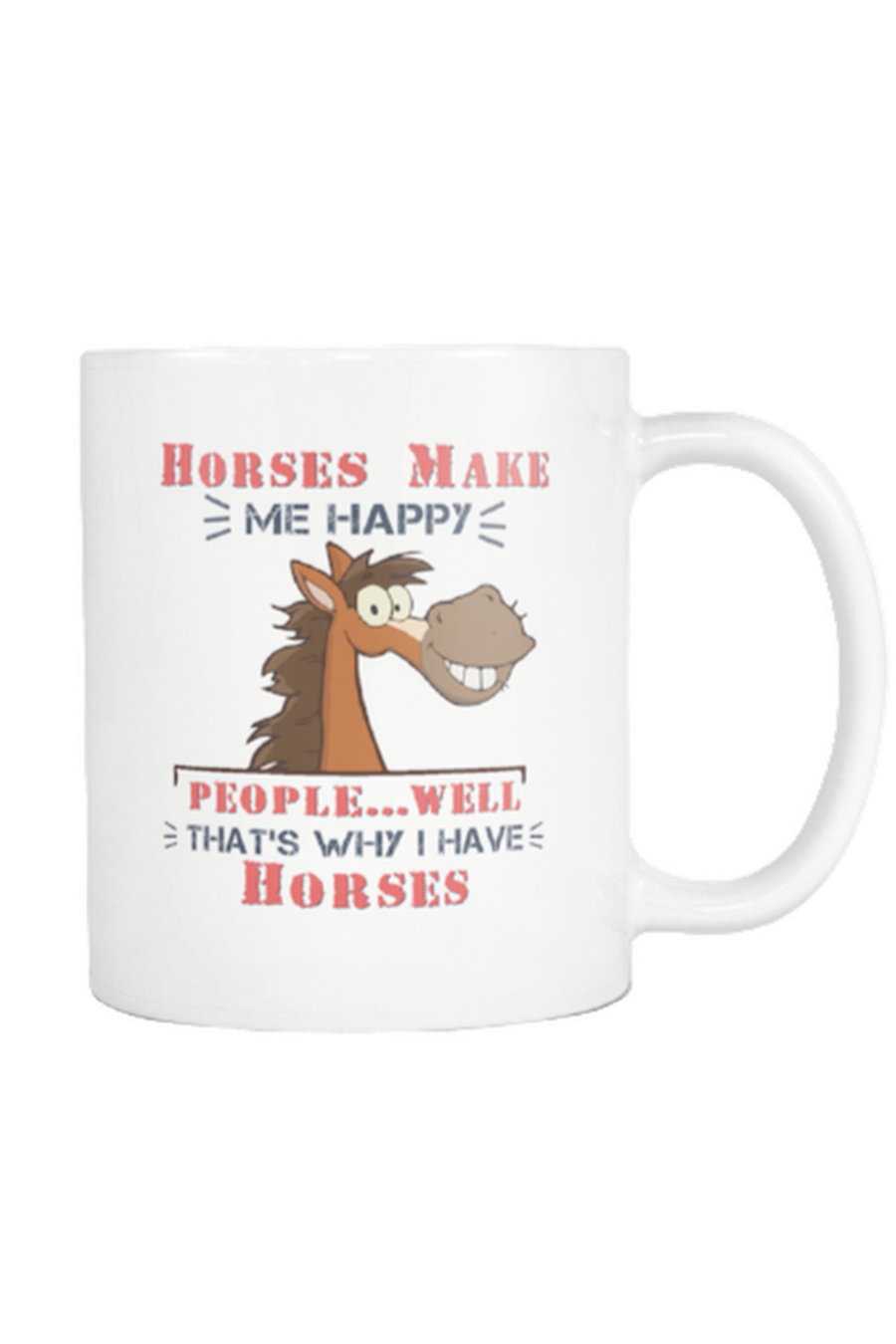 Horses Make Me Happy - Mug