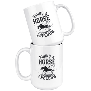 White Smoke Riding A Horse Is Borrowing Freedom Mug