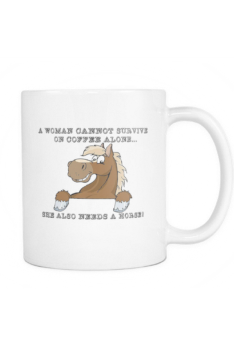 Coffee - She also needs a horse - Mug