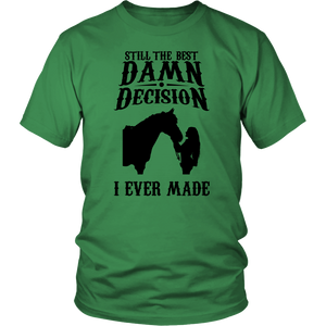 Sea Green Still The Best Damn Decision- T-shirt