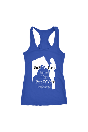Dark Slate Blue Until You've Loved a Horse Part of Your Soul Sleeps T-Shirt