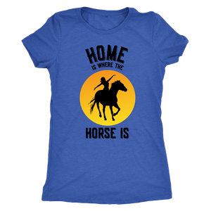 Steel Blue Home is Where The Horse Is - T-Shirt