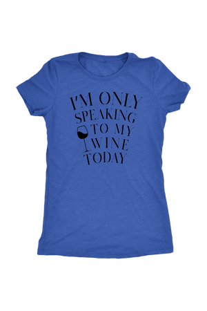 Only Speaking To My Wine Shirt-T-shirt-teelaunch-Womens Triblend-Vintage Royal-S-Three Wild Horses
