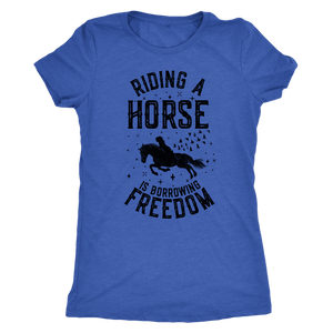 Steel Blue Riding A Horse is Borrowing Freedom T-Shirt