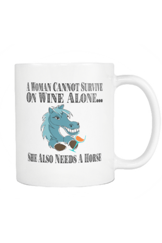 She Also Needs A Horse - Mug
