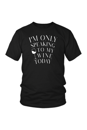 Only Speaking To My Wine Shirt In Black-T-shirt-teelaunch-Unisex Tee-Black-S-Three Wild Horses