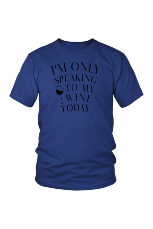 Only Speaking To My Wine Shirt-T-shirt-teelaunch-Unisex Tee-Royal Blue-S-Three Wild Horses