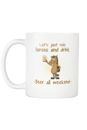 Ride Horses And Drink Beer - Mug-Drinkware-teelaunch-COFFEE MUG 11 OZ-Three Wild Horses
