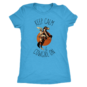 Cornflower Blue Keep Calm & Cowgirl On- T-Shirt