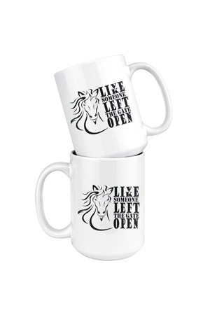 White Smoke Live Like Someone Left The Gate Open Mug