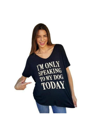 Only Speaking To My Dog Tee Shirt Black-Tops-Madison Private Label-small-Three Wild Horses