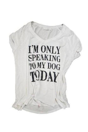 Only Speaking To My Dog Tee Shirt White-Madison Private Label-small-Three Wild Horses
