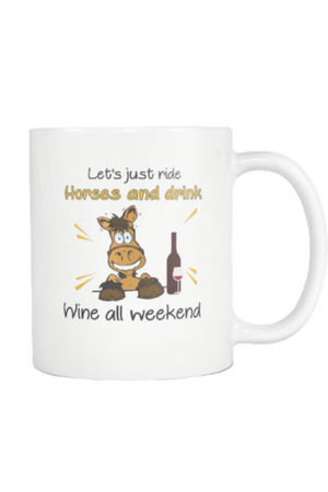 Ride Horses And Drink Wine - Mug-Drinkware-teelaunch-COFFEE MUG 11 OZ-Three Wild Horses