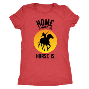 Maroon Home is Where The Horse Is - T-Shirt