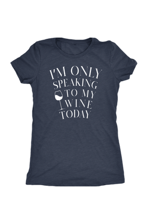 Only Speaking To My Wine Shirt In Black-T-shirt-teelaunch-Womens Triblend-Vintage Navy-S-Three Wild Horses