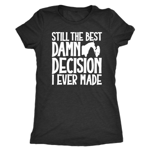 Dark Slate Gray Still The Best Decision T-shirt in Black