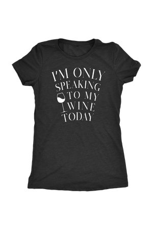 Only Speaking To My Wine Shirt In Black-T-shirt-teelaunch-Womens Triblend-Vintage Black-S-Three Wild Horses