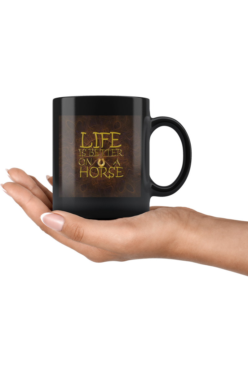 Life is Better on a Horse - Collectible Horse Mug