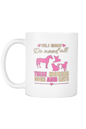 Yes, I really do need all these horses, dogs and cats - Mug-Drinkware-teelaunch-COFFEE MUG 11 OZ-Three Wild Horses