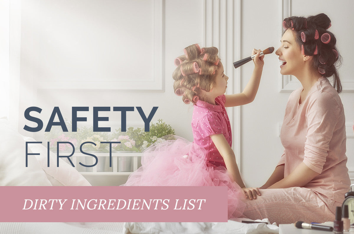 Safety First: Dirty Ingredients List