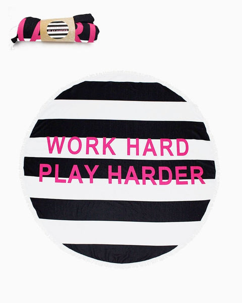 """Work Hard, Play Hard"" Beach Towel"