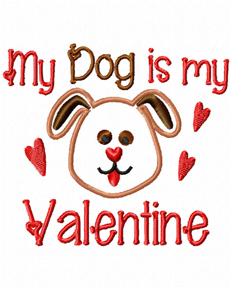 Valentines Embroidery Design My Dog Is My Valentine Embroidery