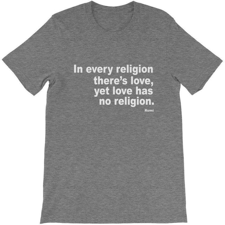 Love Has No Religion Unisex T-Shirt