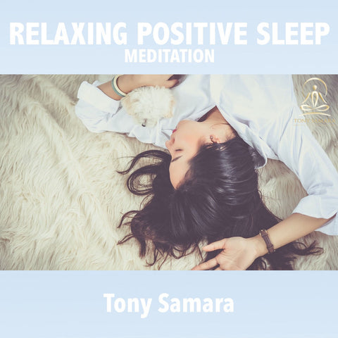 Relaxing Positive Sleep Talk + Meditation - Tony Samara Meditation