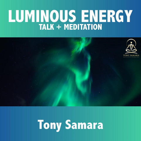 Luminous Energy Meditation - Tony Samara Meditation