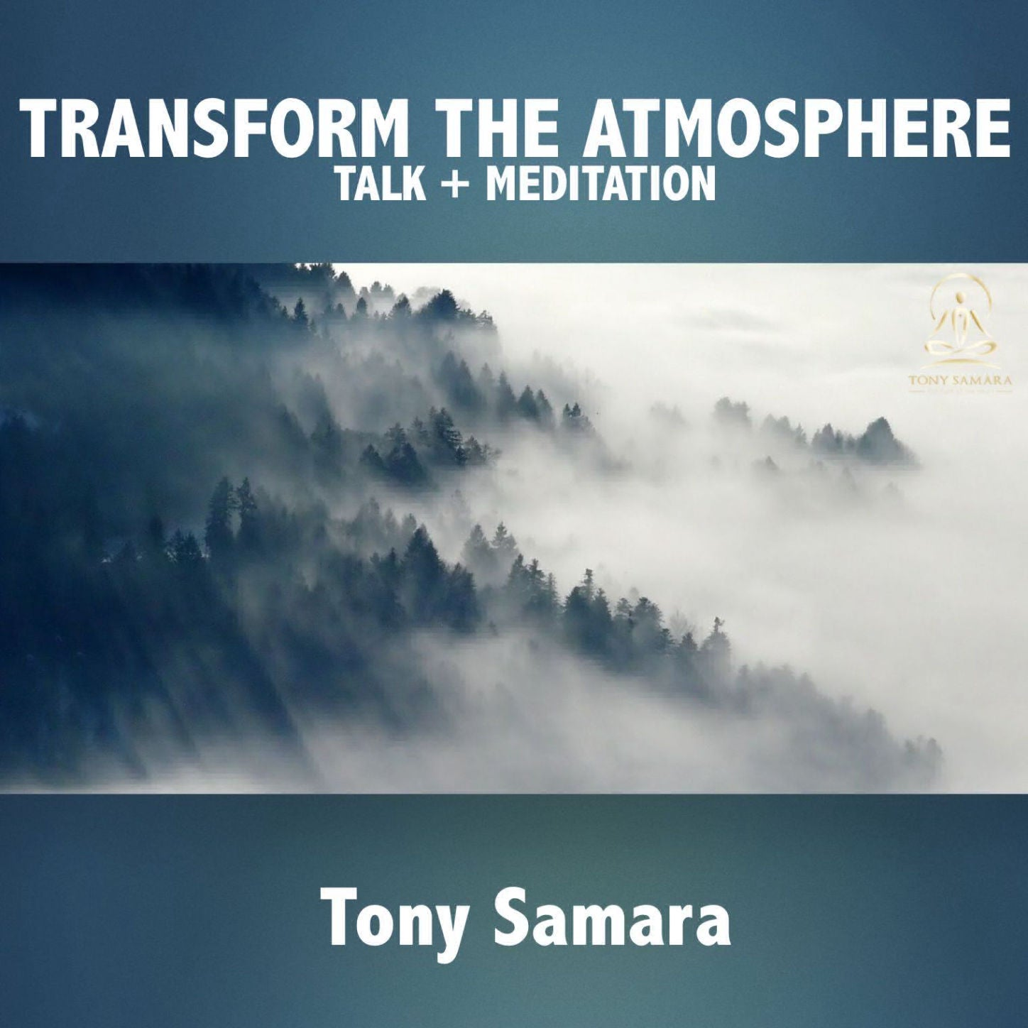 Transform the  Atmosphere  Talk + Meditation - Tony Samara Meditation